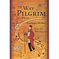 The Way of a Pilgrim: And the Pilgrim Continues His Way (Image Classics Book 8)