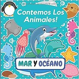 Contemos Los Animales! MAR Y OCÉANO: Explora el Mundo de