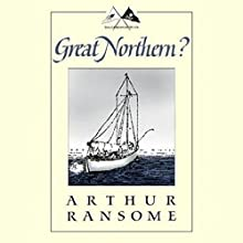 Great Northern?: Swallows and Amazons Series Audiobook by Arthur Ransome Narrated by Alison Larkin