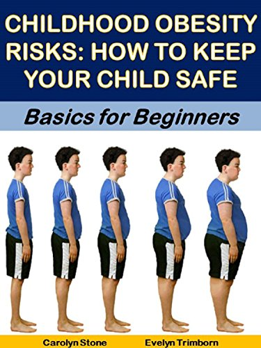 Childhood Obesity Risks How To Keep Your Child Safe Basics For