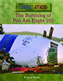 The Bombing of Pan Am Flight 103, R. Doug Wicker, 0823936562