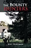 The Bounty Hunters, Joey Hoffman, 1466973862