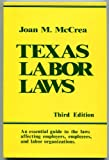 Texas Labor Laws, Joan McCrea, 0872014142