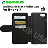 5x innosub Sublimation Blank Wallet Flip Cases For Apple iPhone 7-for dye Sublimation phone cover/ Blank Printable case, Made by INNOSUB USA