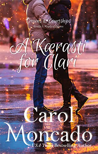 A Kaerasti for Clari: A Contemporary Christian Romance (Crowns & Courtships Novellas Book 2) by [Moncado, Carol]