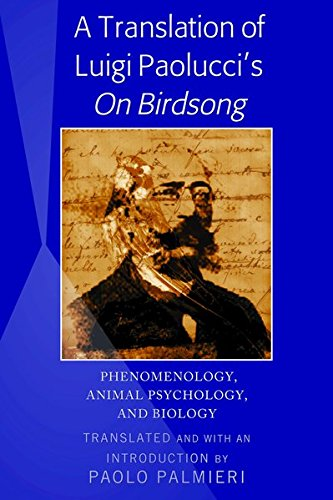 A Translation of Luigi Paolucci's «On Birdsong»: Phenomenology, Animal Psychology and Biology