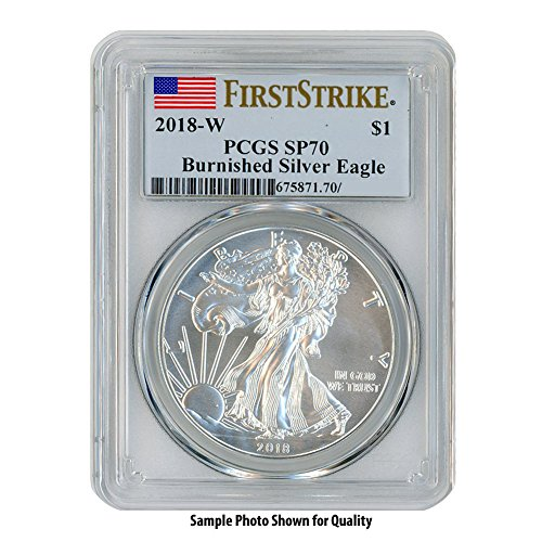 2018 W Burnished American Silver Eagle $1 SP70 PCGS First Strike