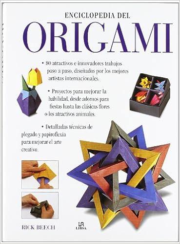 Enciclopedia del Origami: Una Guía Completa con 80 Proyectos ...
