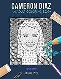 CAMERON DIAZ: AN ADULT COLORING BOOK: A Cameron Diaz Coloring Book For Adults