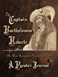 Captain Bartholomew Roberts, A Pirate's Journal, V'leOnica Roberts, 1450264301
