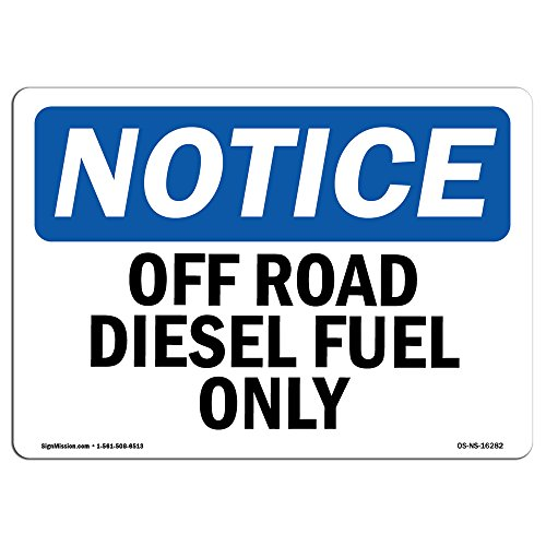 OSHA Notice Signs - Notice Off Road Diesel Fuel Only Sign | Extremely Durable Made in The USA Signs or Heavy Duty Vinyl Label Decal | Protect Your Construction Site, Warehouse & Business