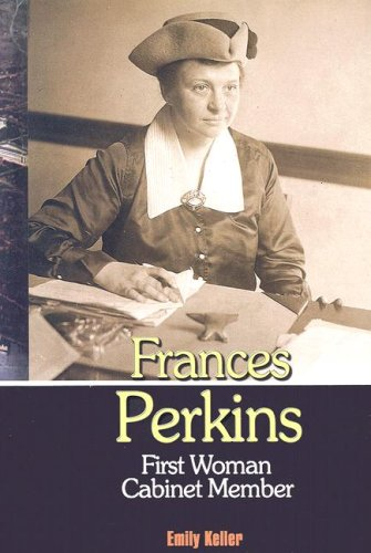 Download Frances Perkins: First Woman Cabinet Member (20th Century Leaders) PDF