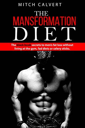 The Mansformation Diet: The black book secrets to men