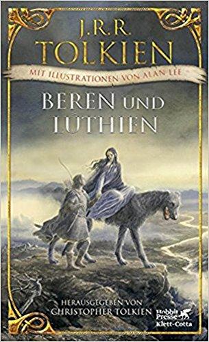 J. R. R. Tolkien - Beren und Lúthien. Hrsg. von Christopher Tolkien