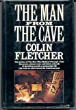 The Man from the Cave, Colin Fletcher, 0394406958