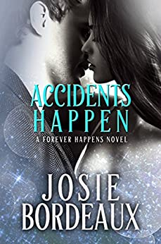 Accidents Happen (Forever Happens Book 1) by [Bordeaux, Josie]