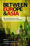 img - for Between Europe and Asia: The Origins, Theories, and Legacies of Russian Eurasianism (Russian and East European Studies) book / textbook / text book