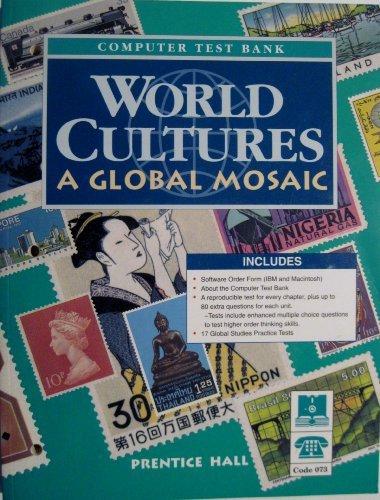 World Cultures a Global Mosiac (Computer Test Bank)