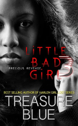 Little Bad Girl 3: Precious Revenge - Precious Little Treasures