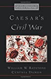 Caesar's Civil War (Oxford Approaches to Classical Literature)