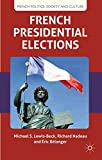 img - for French Presidential Elections (French Politics, Society and Culture) book / textbook / text book