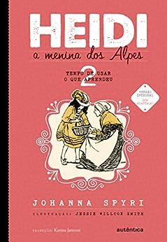 Heidi: A menina dos Alpes (Tempo de usar o que aprendeu Livro 2) por [Spyri, Johanna]