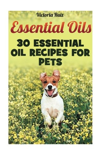 Download Essential Oils: 30 Essential Oil Recipes For Pets pdf