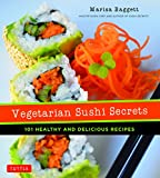 img - for Vegetarian Sushi Secrets: 101 Healthy and Delicious Recipes book / textbook / text book