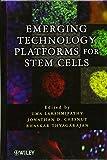 Emerging Technology Platforms for Stem Cells