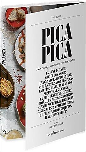 Pica Pica: 15 menús para comer con los dedos (Spanish Edition): Toni Monné: 9788416012121: Amazon.com: Books