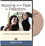 Moving from Fear to Freedom: A Woman-to-Woman Conversation Guide DVD
