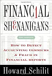 Financial Shenanigans: How to Detect Accounting Gimmicks and Fraud in Financial Reports