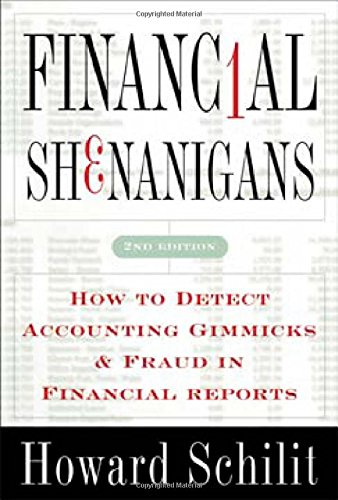 Financial Shenanigans: How to Detect Accounting Gimmicks & Fraud in Financial Reports, Second Edition