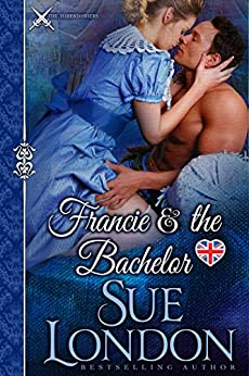 Francie & the Bachelor: A Caversham-Haberdasher Crossover by [London, Sue]