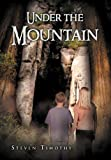 Under the Mountain, Steven Timothy, 1469150433