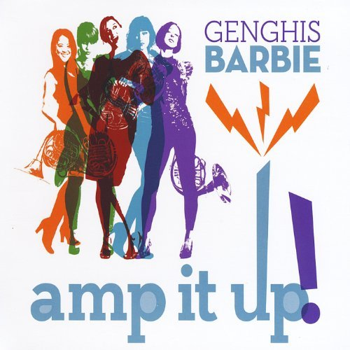 Amp It Up by Genghis Barbie