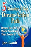 Five Minutes A Day Dream-Action Path, Jan L. Gault, 0923699902