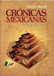 Crónicas Mexicanas y alguna otra más... (Crónicas de Cintia nº 1)