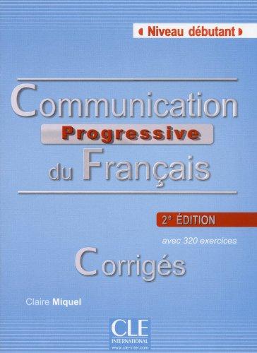 Communication Progressive du Francais - 2eme Edition: Corriges Debutant (French Edition)