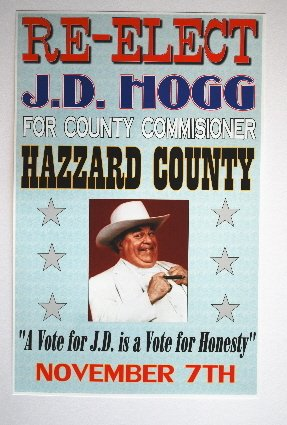 DUKES OF HAZZARD RE-ELECT J.D. HOGG POSTER BOSS HOGG 11 x 17 FAN REDNECK SOUTHERN REBEL SOUTH NASCAR CADILLAC ROSCO MAN CAVE BAR GARAGE SHOP RESTAURANT COLLECTION SIGN WALL ART GIFT]()