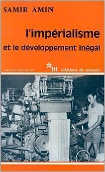 L'imp??rialisme et le d??veloppement in??gal (Grands documents) by Samir Amin (1976-08-06)