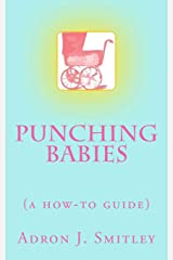 Punching Babies: (a how-to guide) Paperback