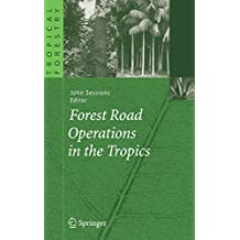 Forest Road Operations in the Tropics (Tropical Forestry)