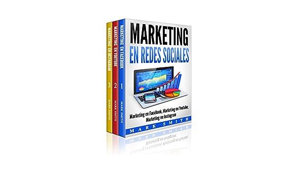 Marketing en Redes Sociales : Marketing en Facebook, Marketing en Youtube, Marketing en Instagram (Libro en Español/Social Media Marketing Book Spanish ...