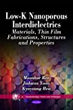 img - for Low-K Nanoporous Interdielectrics: Materials, Thin Film Fabrications, Structures and Properties (Nanotechnology Science and Technology) book / textbook / text book