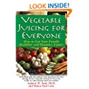 Vegetable Juicing for Everyone: How to Get Your Family Healther and Happier, Faster!