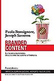 Branded content. La nuova frontiera della comunicazione d'impresa: La nuova frontiera della comunicazione d'impresa (Impresa, comunicazione, mercato)
