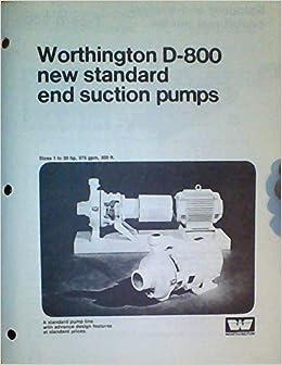 Worthington D-800 New Standard End Suction Pumps