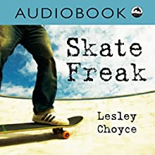 Skate Freak: Orca Currents Audiobook by Lesley Choyce Narrated by Iambic Productions