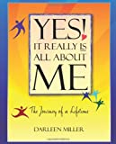 Yes! It Really Is All about Me, Darleen Miller, 1452535752